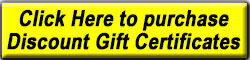 Click Here to purchase discount Gift Certificates